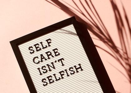 Self care isn t selfish signage 2821823
